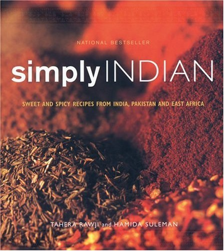 Simply Indian Sweet and Spicy Recipes from India, Pakistan and East Africa  2003 9781552854112 Front Cover