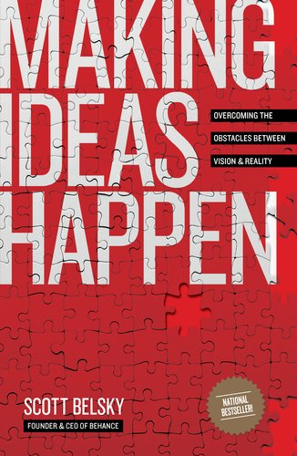 Making Ideas Happen Overcoming the Obstacles Between Vision and Reality N/A edition cover