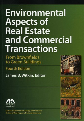 Environmental Aspects of Real Estate and Commercial Transactions From Brownfields to Green Buildings 4th 2011 edition cover