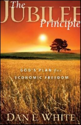 Jubilee Principle God's Plan for Economic Freedom  2009 9781935071112 Front Cover