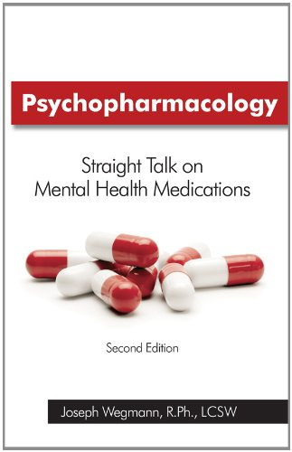 Psychopharmacology: Straight Talk on Mental Health Medications  2012 edition cover