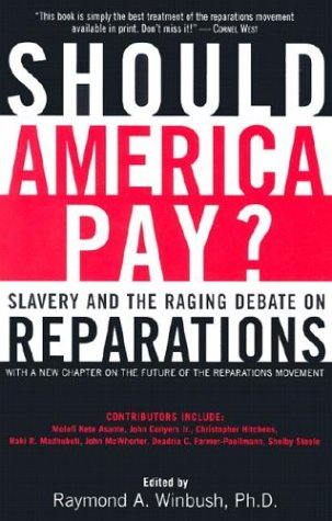 Should America Pay? Slavery and the Raging Debate on Reparations N/A 9780060083113 Front Cover