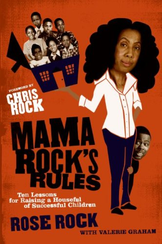 Mama Rock's Rules Ten Lessons for Raising a Houseful of Successful Children N/A 9780061536113 Front Cover