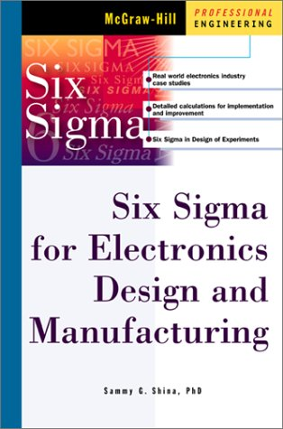 Six Sigma for Electronics Design and Manufacturing   2002 9780071395113 Front Cover