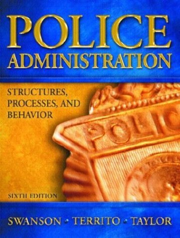 Police Administration Structures, Processes and Behavior 6th 2005 (Revised) edition cover