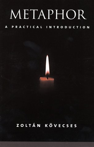 Metaphor A Practical Introduction  2001 9780195145113 Front Cover