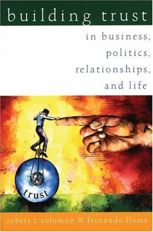 Building Trust In Business, Politics, Relationships, and Life  2003 edition cover