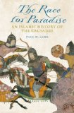 Race for Paradise An Islamic History of the Crusades  2014 edition cover
