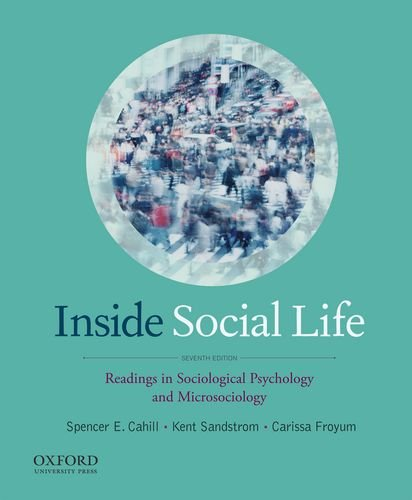 Inside Social Life Readings in Sociological Psychology and Microsociology 7th 9780199978113 Front Cover
