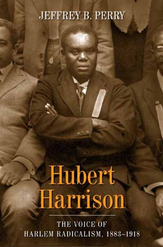 Hubert Harrison The Voice of Harlem Radicalism, 1883-1918 N/A edition cover