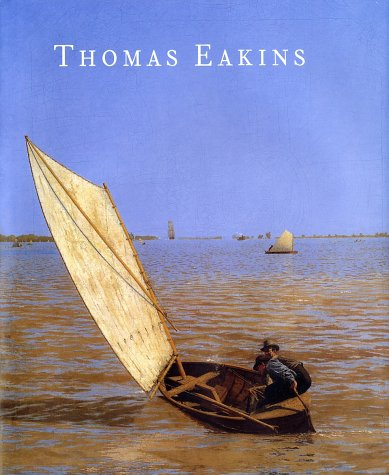 Thomas Eakins   2001 9780300091113 Front Cover