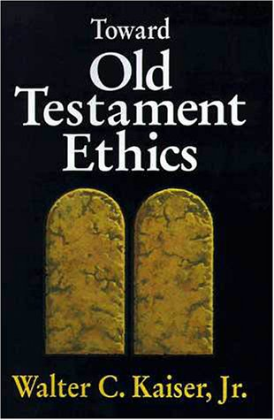 Toward Old Testament Ethics  N/A edition cover