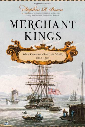 Merchant Kings When Companies Ruled the World, 1600--1900  2010 edition cover