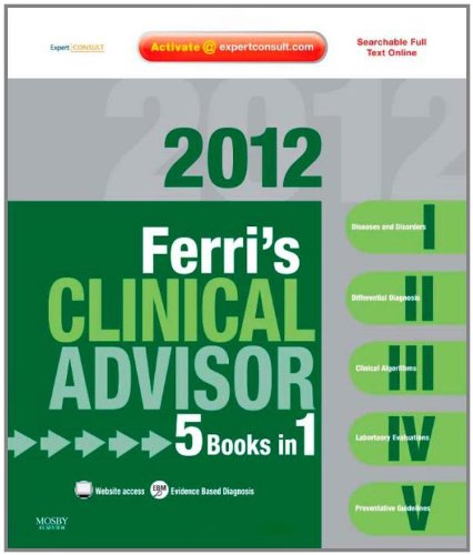 Ferri's Clinical Advisor 2012 5 Books in 1, Expert Consult - Online and Print N/A edition cover