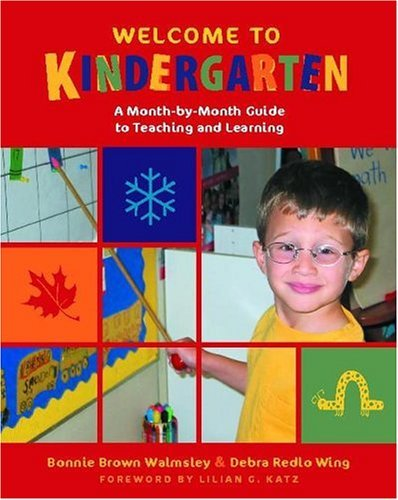 Welcome to Kindergarten A Month-by-Month Guide to Teaching and Learning  2004 edition cover