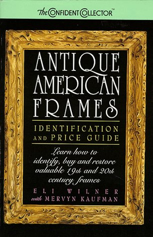 Antique American Frames : Identification and Price Guide N/A edition cover