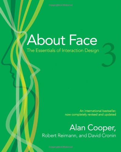 About Face 3 The Essentials of Interaction Design 3rd 2007 (Revised) edition cover