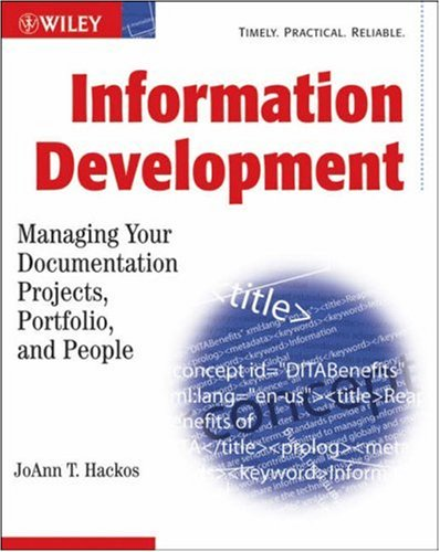 Information Development Managing Your Documentation Projects, Portfolio, and People 2nd 2007 (Revised) 9780471777113 Front Cover