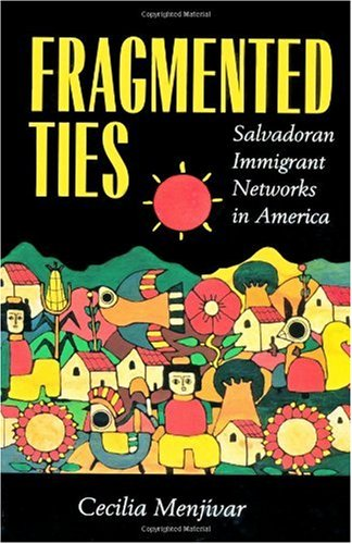 Fragmented Ties Salvadoran Immigrant Networks in America  2000 edition cover