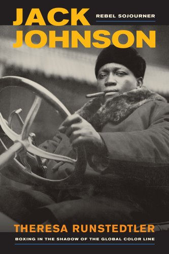 Jack Johnson, Rebel Sojourner Boxing in the Shadow of the Global Color Line  2013 edition cover