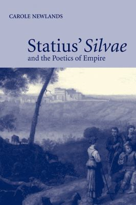 Statius' Silvae and the Poetics of Empire   2010 9780521126113 Front Cover