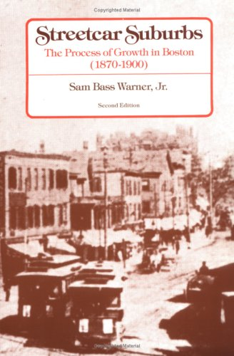 Streetcar Suburbs The Process of Growth in Boston (1870-1900) 2nd 1978 edition cover