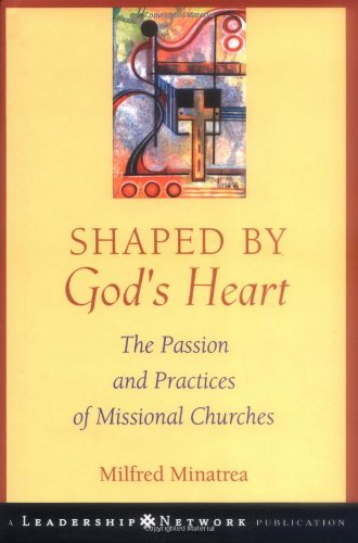 Shaped by God's Heart The Passion and Practices of Missional Churches  2004 edition cover