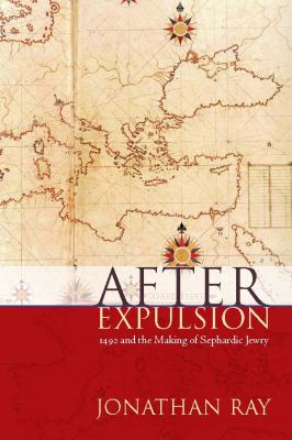 After Expulsion 1492 and the Making of Sephardic Jewry  2012 edition cover