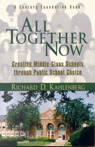 All Together Now Creating Middle Class Schools Through Public School Choice  2001 edition cover