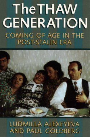 Thaw Generation Coming of Age in the Post-Stalin Era  1993 (Reprint) edition cover
