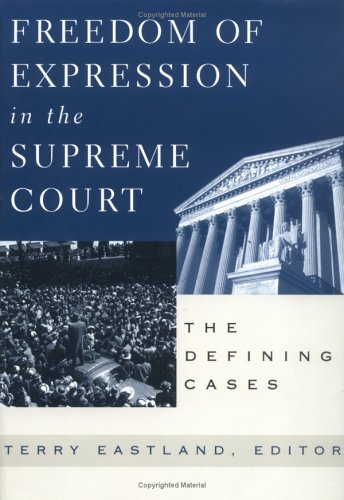 Freedom of Expression in the Supreme Court Defining Cases  2000 edition cover