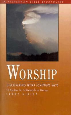 Worship Discovering What Scripture Says N/A 9780877889113 Front Cover