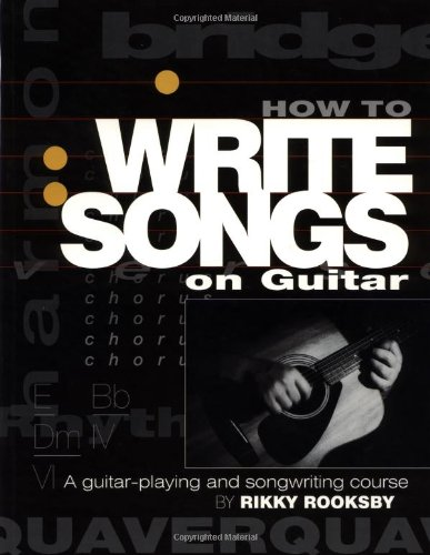 How to Write Songs on Guitar A Guitar-Playing and Songwriting Course  2000 edition cover