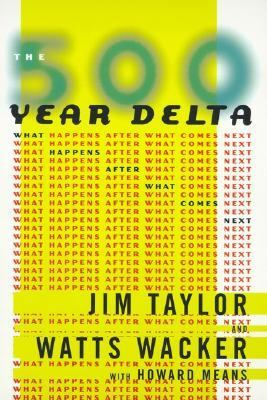 500 Year Delta What Happens after What Comes Next N/A 9780887309113 Front Cover