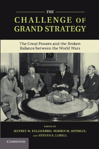 Challenge of Grand Strategy The Great Powers and the Broken Balance Between the World Wars  2013 edition cover