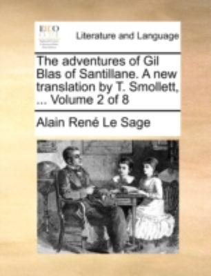 Adventures of Gil Blas of Santillane a New Translation by T Smollett N/A edition cover