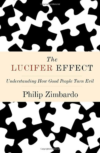 Lucifer Effect Understanding How Good People Turn Evil  2007 edition cover