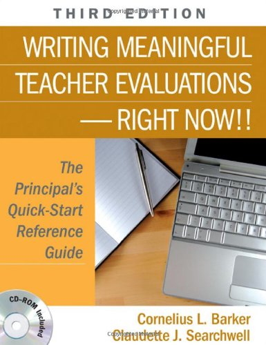 Writing Meaningful Teacher Evaluations-Right Now!! The Principal's Quick-Start Reference Guide 3rd 2010 edition cover
