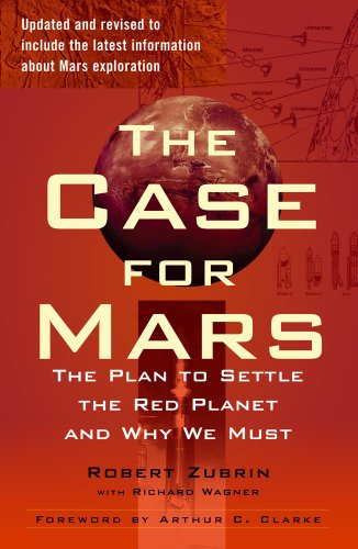 Case for Mars The Plan to Settle the Red Planet and Why We Must  2011 (Revised) edition cover