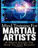Mind Training for Martial Artists  N/A 9781494207113 Front Cover