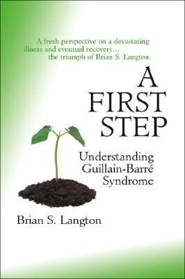 First Step - Understanding Guillain-Barre Syndrome   2002 9781553694113 Front Cover