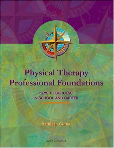 Physical Therapy Professional Foundations Keys to Success in School and Career  2001 edition cover