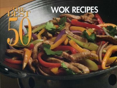 Best 50 Wok Recipes  N/A 9781558673113 Front Cover