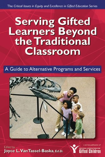 Serving Gifted Learners Beyond the Traditional Classroom A Guide to Alternative Programs and Services  2007 edition cover