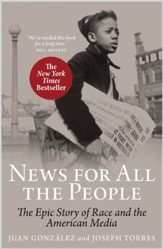 News for All the People The Epic Story of Race and the American Media  2012 edition cover