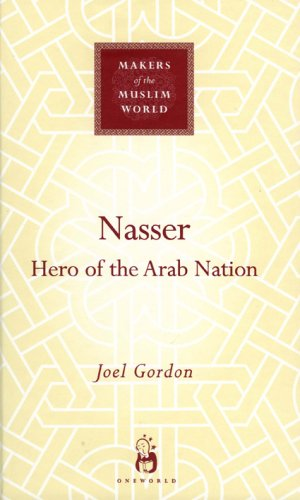 Nasser Hero of the Arab Nation  2006 9781851684113 Front Cover