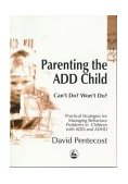 Parenting the ADD Child Can't Do? Want Do?  2000 9781853028113 Front Cover