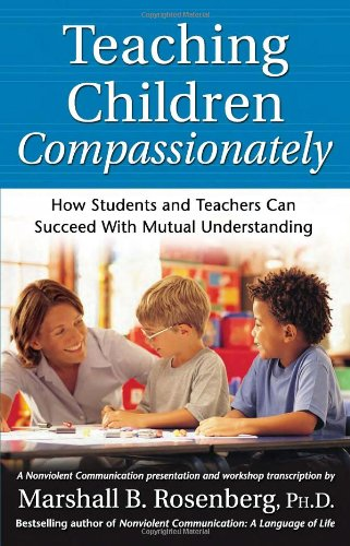 Teaching Children Compassionately How Students and Teachers Can Succeed with Mutual Understanding N/A edition cover
