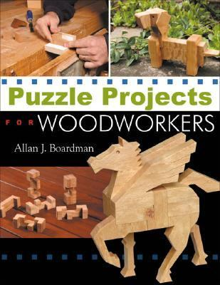 Puzzle Projects for Woodworkers   2007 9781933502113 Front Cover