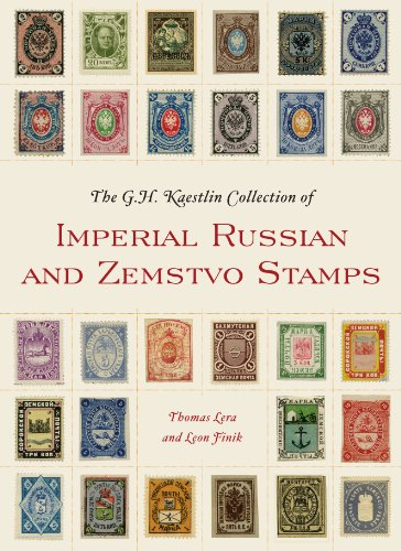 GH Kaestlin Collection of Imperial Russian and Zemstvo Stamps   2012 9781935623113 Front Cover